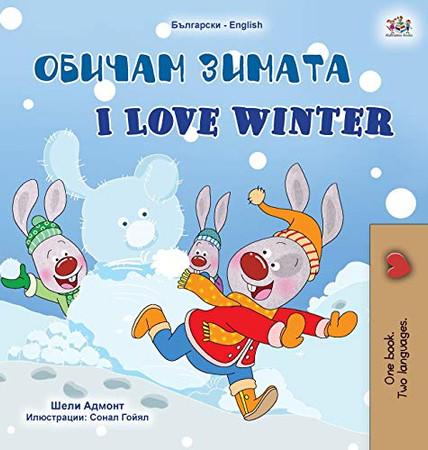 I Love Winter (Bulgarian English Bilingual Children's Book) (Bulgarian English Bilingual Collection) (Bulgarian Edition) - Hardcover