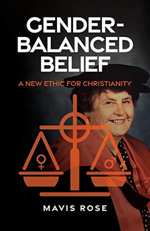 Gender Balanced Belief: A New Ethic for Christianity