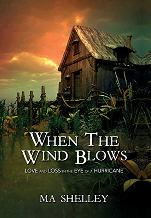 When the Wind Blows: Love and Loss in the Eye of a Hurricane