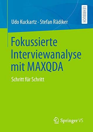 Fokussierte Interviewanalyse mit MAXQDA: Schritt für Schritt (German Edition)