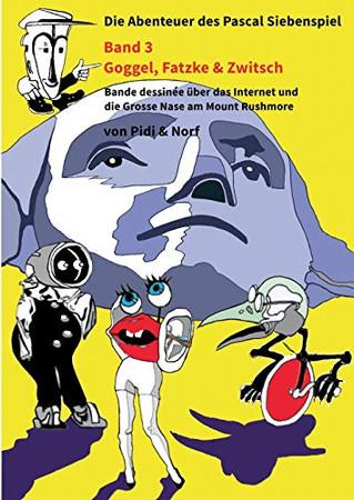 Goggel, Fatzke & Zwitsch: Siebenspiels drittes Abenteuer - Bande dessinée - Von Pidi & Norf (German Edition)