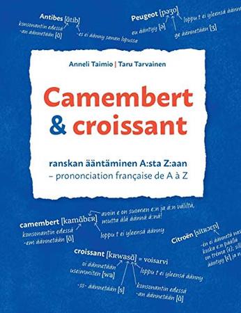 Camembert & croissant: Ranskan ääntäminen A: sta Z: aan. Prononciation française de A à Z (Finnish Edition)