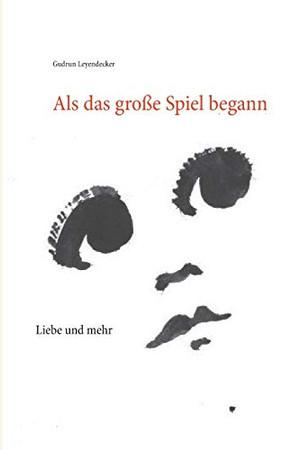 Als das große Spiel begann: Liebe und mehr (German Edition)