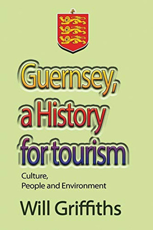 Guernsey, a History for tourism