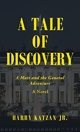 A Tale of Discovery: A Matt and the General Adventure - Hardcover