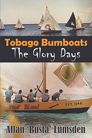 Tobago Bumboats: The Glory Days