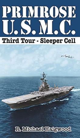 Primrose U.S.M.C. Third Tour: Sleeper Cell - Hardcover