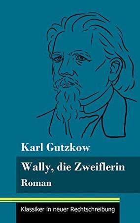 Wally, die Zweiflerin: Roman (Band 43, Klassiker in neuer Rechtschreibung) (German Edition) - Hardcover