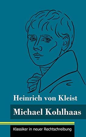 Michael Kohlhaas: (Band 34, Klassiker in neuer Rechtschreibung) (German Edition) - Hardcover