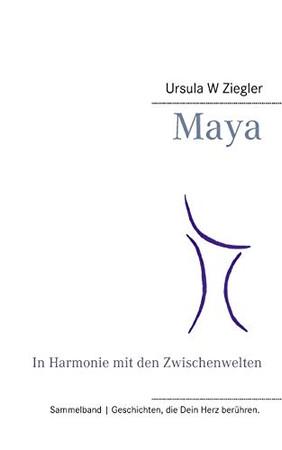 Maya: In Harmonie mit den Zwischenwelten (German Edition)