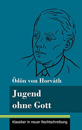 Jugend ohne Gott: (Band 17, Klassiker in neuer Rechtschreibung) (German Edition) - Hardcover