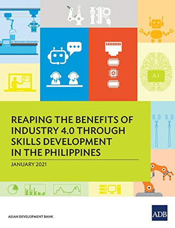 Reaping the Benefits of Industry 4.0 through Skills Development in the Philippines