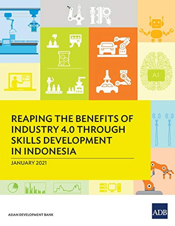 Reaping the Benefits of Industry 4.0 through Skills Development in Indonesia
