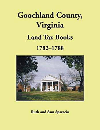 Goochland County, Virginia Land Tax Book, 1782-1788