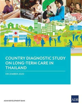 Country Diagnostic Study on Long-Term Care in Thailand (Country Diagnostic Studies)