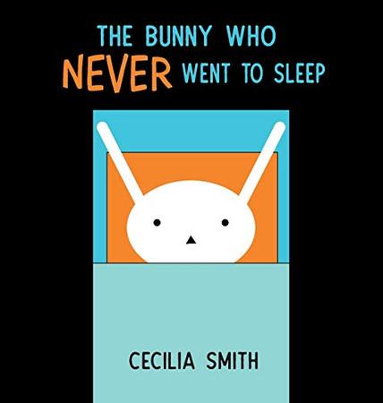 The Bunny who Never went to Sleep - Hardcover