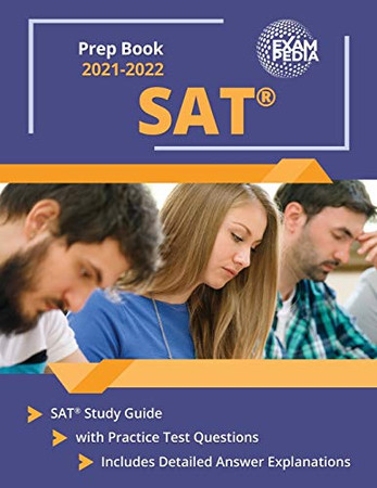 SAT Prep Book 2021-2022: SAT Study Guide with Practice Test Questions: [Includes Detailed Answer Explanations]