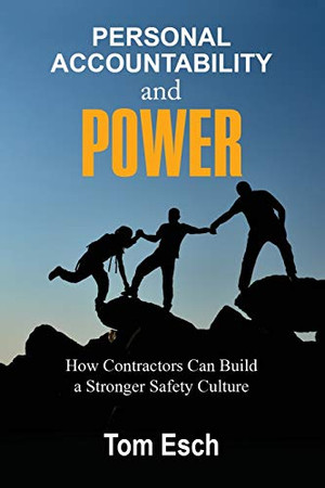 Personal Accountability and POWER: How Contractors Can Build a Stronger Safety Culture