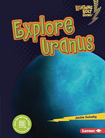 Explore Uranus (Lightning Bolt Books: Planet Explorer)