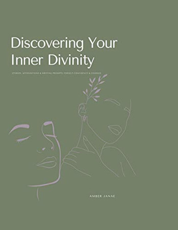 Discovering Your Inner Divinity: Stories, Affirmations & Writing Prompts for Self-Confidence & Courage - Paperback