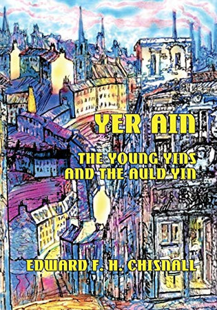 Yer Ain: The Young Yins and the Auld Yin (Scots Edition)