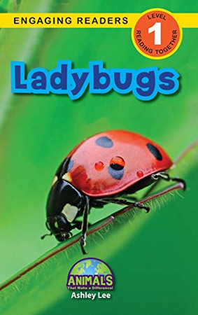 Ladybugs: Animals That Make a Difference! (Engaging Readers, Level 1) - Hardcover