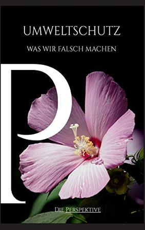 Umweltschutz - Was wir falsch machen (German Edition) - Hardcover