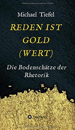 Reden Ist Gold(wert): Die Bodenschätze der Rhetorik (German Edition) - Hardcover