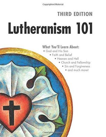 Lutheranism 101 - Third Edition