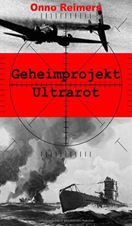 Geheimprojekt Ultrarot (German Edition)
