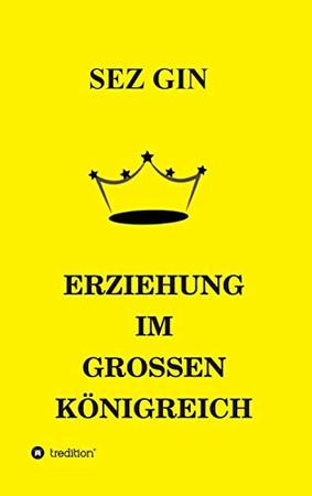 Erziehung Im Grossen Königreich (German Edition) - Hardcover