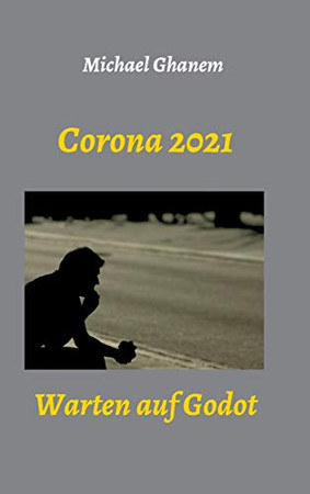 Corona 2021: Warten auf Godot (German Edition) - Hardcover
