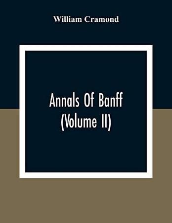 Annals Of Banff (Volume II)