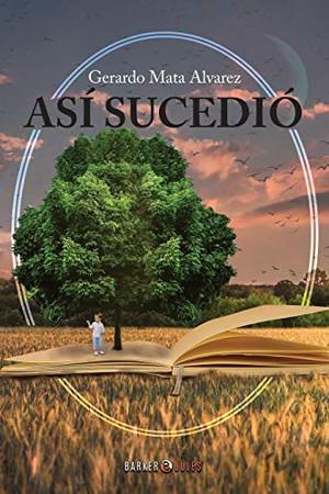 ASÍ SUCEDIÓ (Spanish Edition)