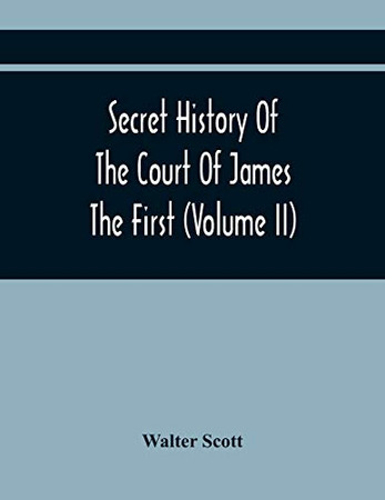 Secret History Of The Court Of James The First (Volume Ii)