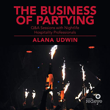 The Business of Partying: Q&A Sessions with Nightlife Hospitality Professionals
