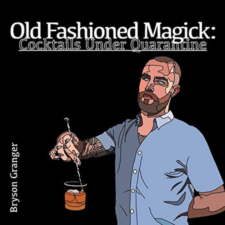 Old Fashioned Magick: Cocktails Under Quarantine