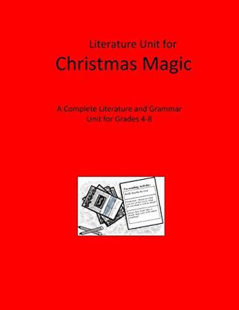 Literature Unit for Christmas Magic: A Complete Literature and Grammar Unit