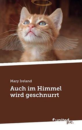 Auch im Himmel wird geschnurrt (German Edition)
