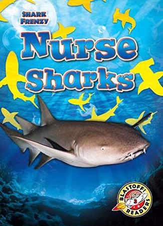 Nurse Sharks (Shark Frenzy: Blastoff! Readers, Level 3)