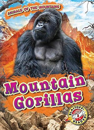 Mountain Gorillas (Animals of the Mountains: Blastoff! Readers, Level 2)