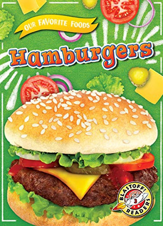 Hamburgers (Our Favorite Foods: Blastoff! Readers, Level 3)