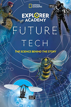 Explorer Academy Future Tech: The Science Behind the Story - Library Binding