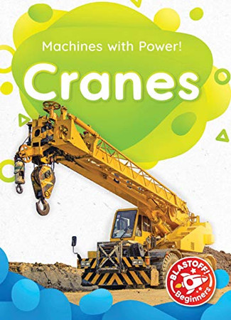 Cranes (Machines With Power!)