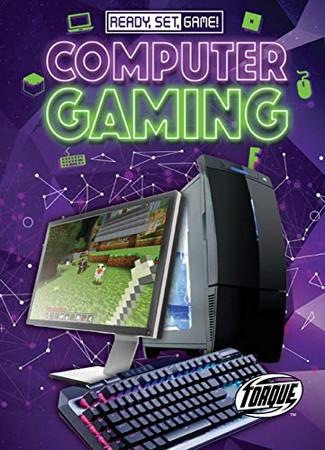 Computer Gaming (Ready, Set, Game!)