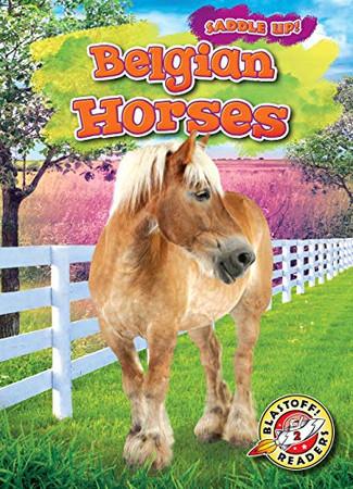Belgian Horses (Saddle Up! Blastoff! Readers, Level 2)