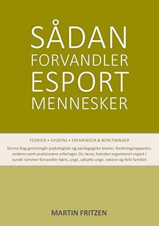 Sådan forvandler esport mennesker (Danish Edition)