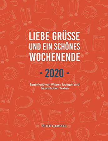 Liebe Grüße und ein schönes Wochenende 2020 (German Edition)