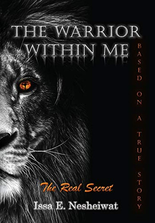 The Warrior Within Me: The Real Secret (The Warrior Within Me Project) - Hardcover