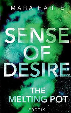 Sense of desire: The melting pot (German Edition)